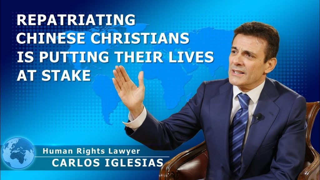 Human Rights Lawyer Carlos Iglesias: Repatriating Chinese Christians Is Putting Their Lives at Stake