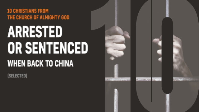 Human Rights: 10 Cases of CAG Christians Arrested and Persecuted After Return to China